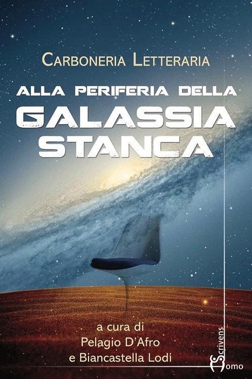 Alla periferia della Galassia Stanca - Carboneria Letteraria
