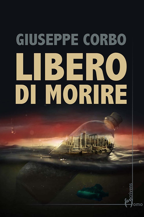Libero di morire - Giuseppe Corbo