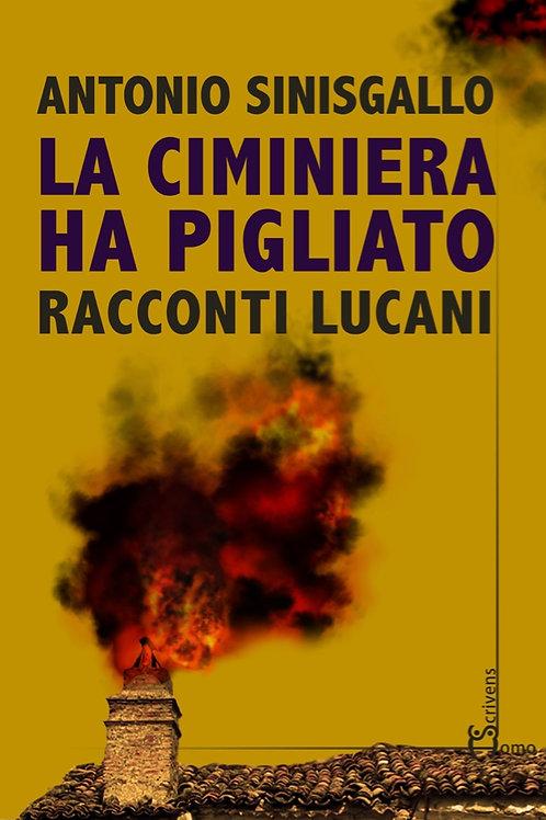 La ciminiera ha pigliato - Antonio Sinisgallo