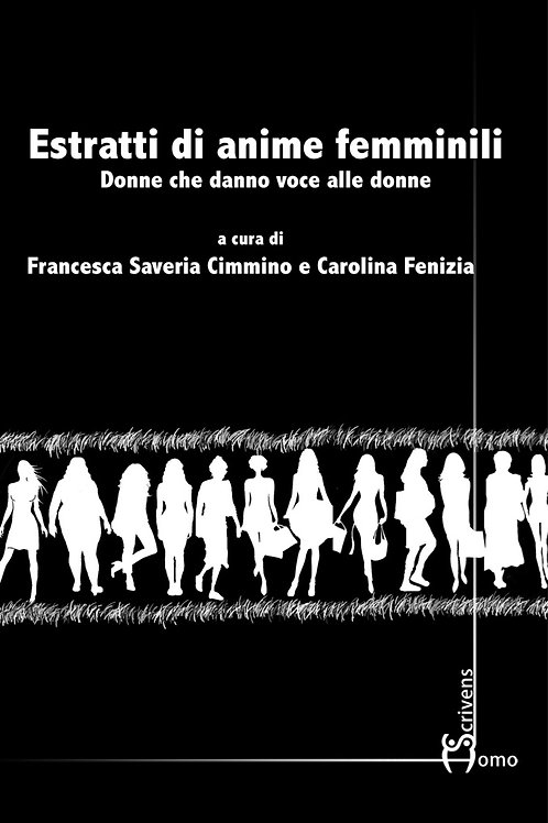 Estratti di anime femminili - Francesca Saveria Cimmino, Carolina Fenizia