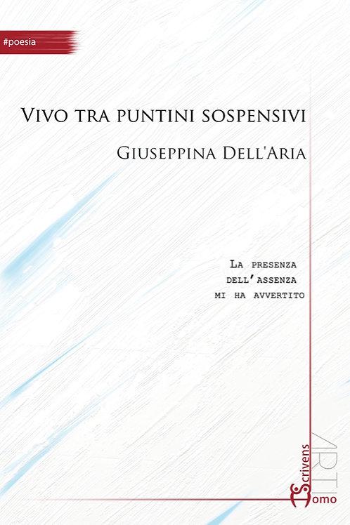 Vivo tra puntini sospensivi -Giuseppina Dell'Aria
