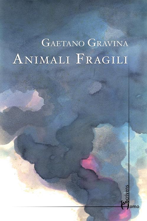 Animali fragili - Gaetano Gravina