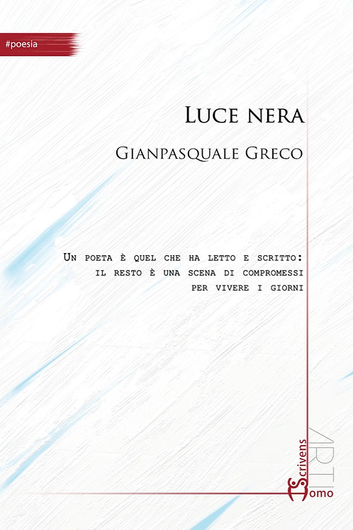 Luce nera -Gianpasquale Greco