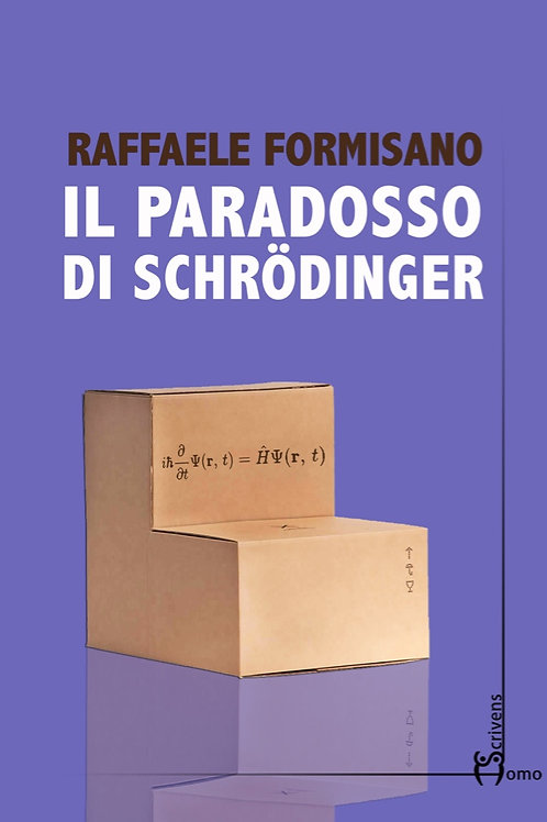 Il paradosso di Schrödinger - Raffaele Formisano