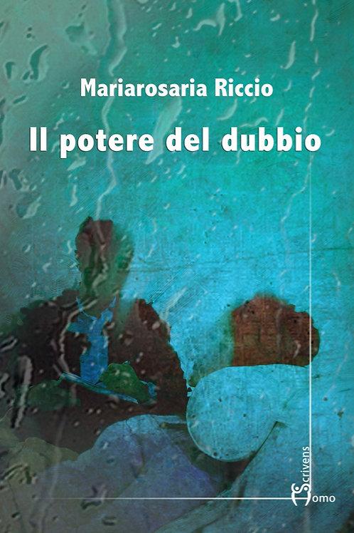 Il potere del dubbio - Mariarosaria Riccio