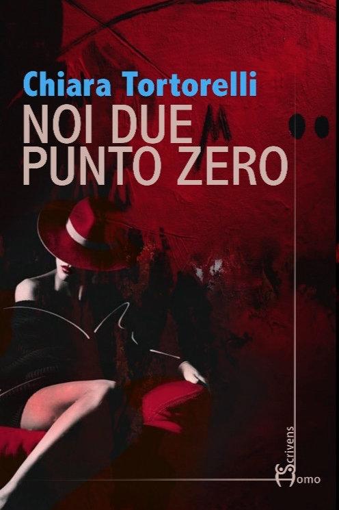 Noi due punto Zero - Chiara Tortorelli