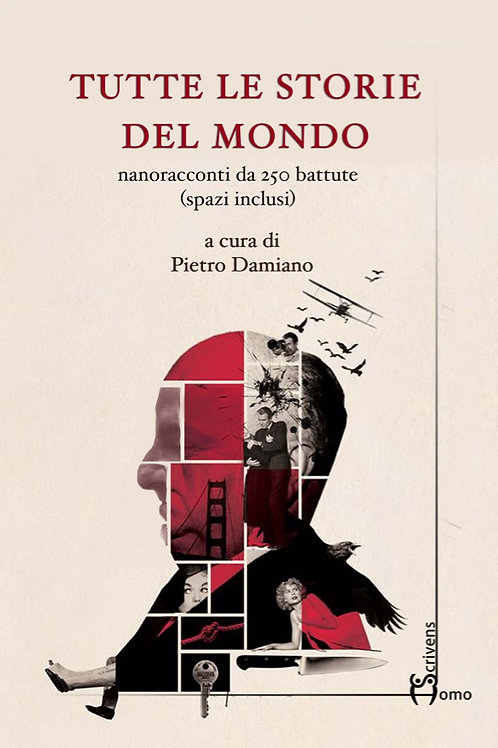 Tutte le storie del mondo - AA. VV., Pietro Damiano