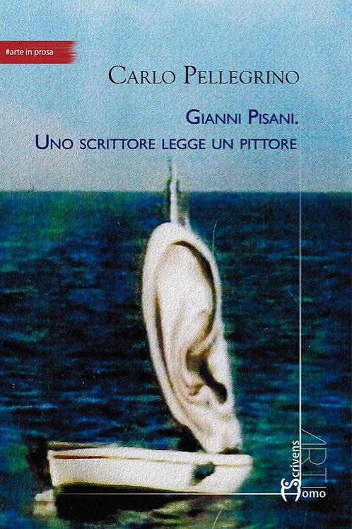 Gianni Pisani. Uno scrittore legge un pittore - Carlo Pellegrino
