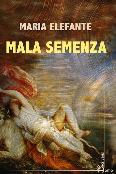 Mala semenza - Maria Elefante