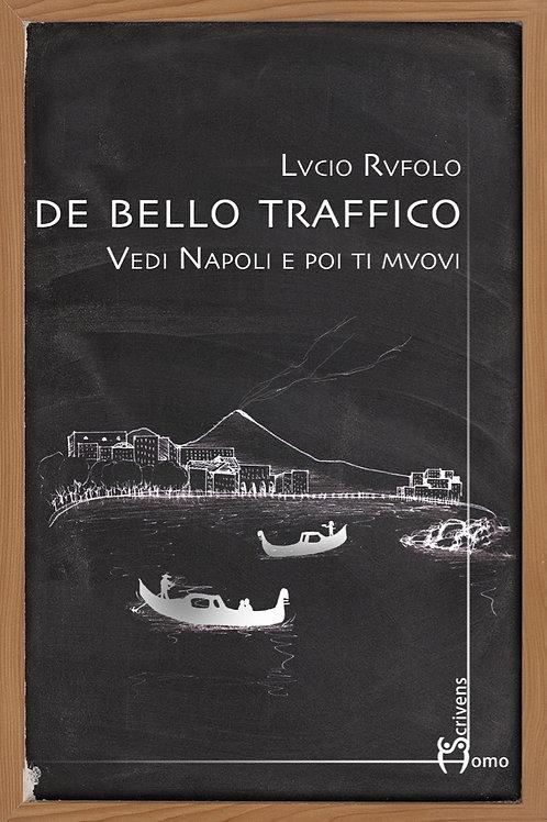 De bello traffico - Lucio Rufolo