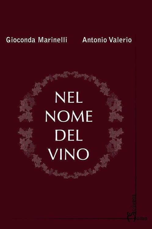 Nel nome del vino - Gioconda Marinelli, Antonio Valerio
