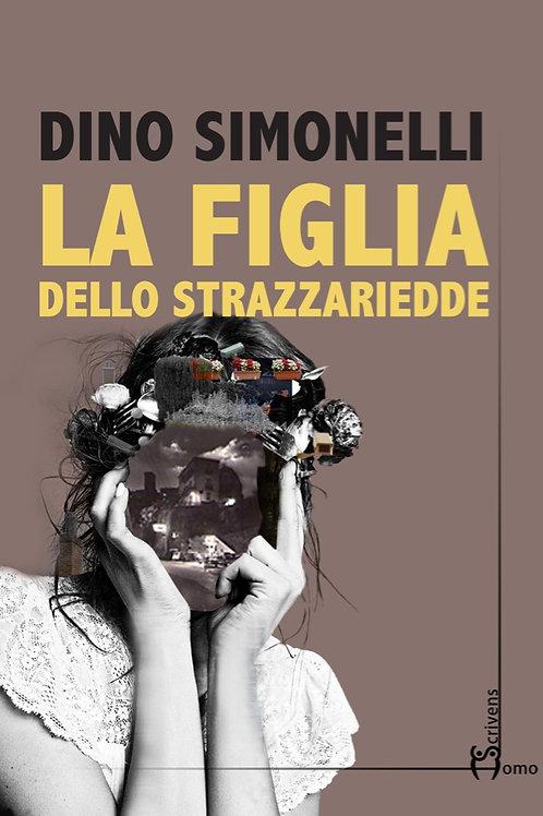 La figlia dello strazzariedde - Dino Simonelli