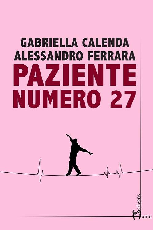 Paziente numero 27 - Gabriella Calenda, Alessandro Ferrara
