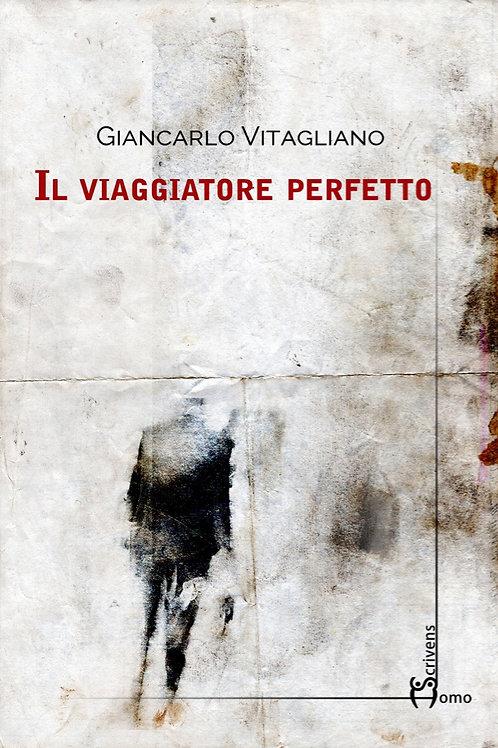 Il viaggiatore perfetto - Giancarlo Vitagliano