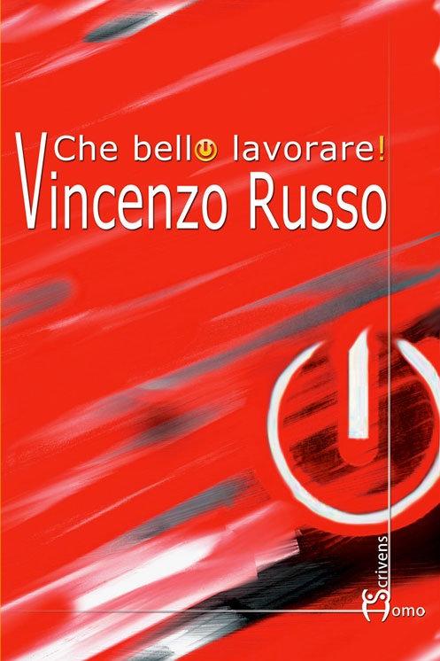 Che bello lavorare! - Vincenzo Russo