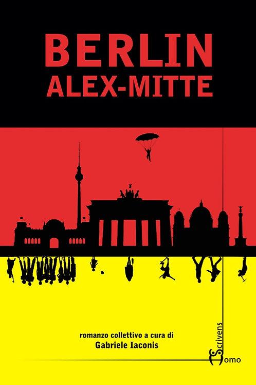 Berlin Alex-Mitte - AA. VV., Gabriele Iaconis