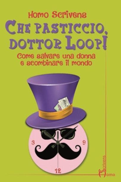 Che pasticcio, dottor Loop! - Homo Scrivens
