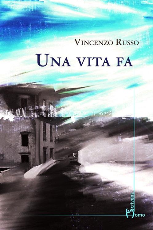 Una vita fa - Vincenzo Russo