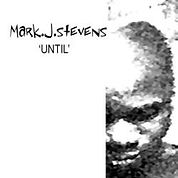 'Until', Mark.J.Stevens Single Cover