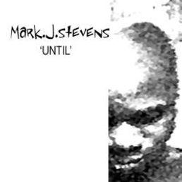 'Until', Mark.J.Stevens Single Cover