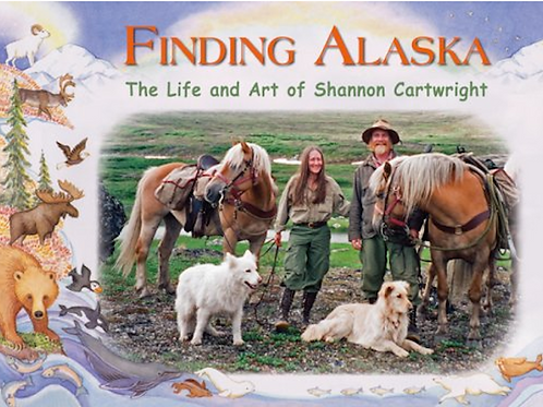 Finding Alaska - The Life and Art of Shannon Cartwright
