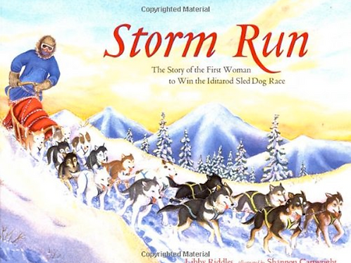 Storm Run - The story of the first woman to win the Iditarod Sled Dog Race