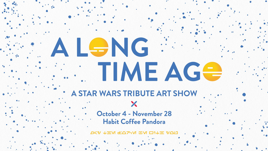 A LONG TIME AGO: A Star Wars Tribute Art Show