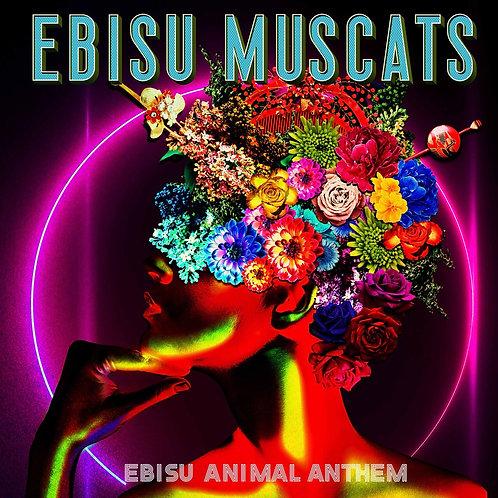 恵比寿マスカッツ「EBISU ANIMAL ANTHEM」CD(通常盤)★オリジナル特典付き