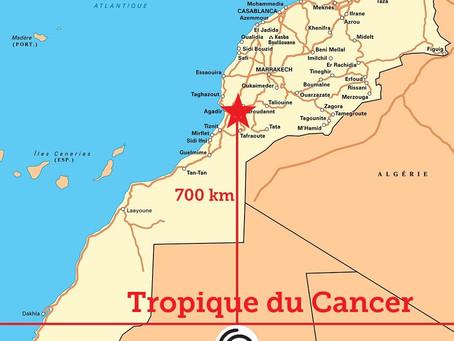 Le Tropique du Cancer ? Il se trouve à Dakhla, à 700 km au sud d'Agadir