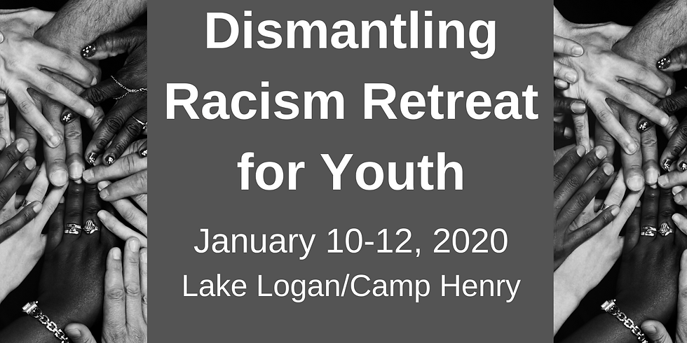 Dismantling Racism Retreat for High School Youth