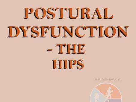 Postural Dysfunction – The Hips