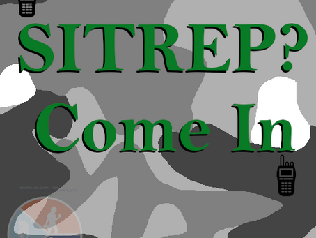 SITREP? Come In