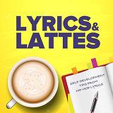 Lyrics and Lattes Podcast