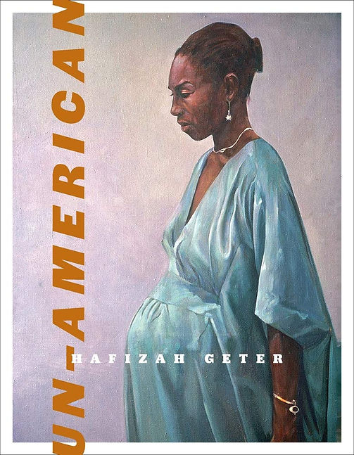 A cover of the poetry book UN-AMERICAN by Hafizah Geter. The image is a profile image of a Black woman in a blue dress who is nine-months pregnant.