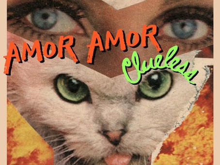 Amor Amor releases latest single 'Clueless'