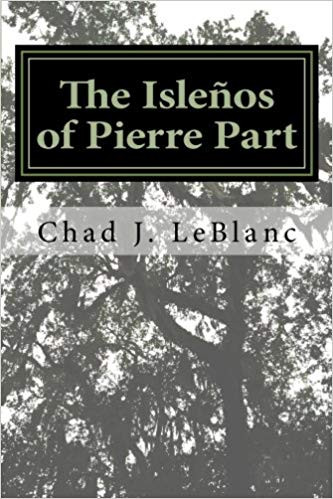 The Islenos of Pierre Part by Chad J. LeBlanc