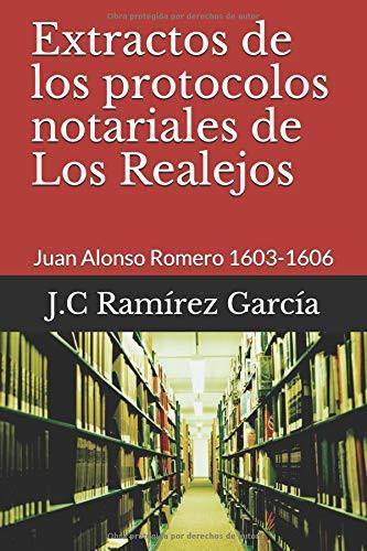 Extractos de los protocolos notariales de Los Realejos: Juan Alonso Romero 1603-1606 by J.C Ramírez García