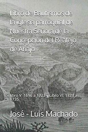Libro de Bautismo de la iglesia parroquial de Nuestra Señora de la Concepción del Realejo de Abajo by José-Luis Machado