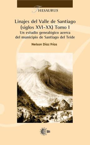 LINAJES DEL VALLE DE SANTIAGO (SIGLOS XVI-XX) TOMO 1