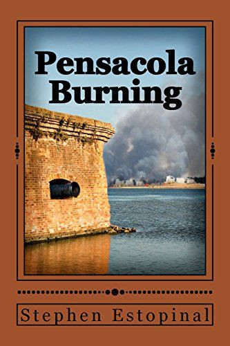 Pensacola Burning: A Novel from the deMelilla Chronicles