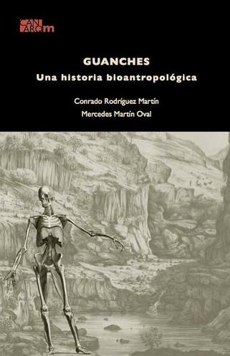 Guanches. Una historia bioantropológica by C. Rodríguez Martín y M. Martín Oval