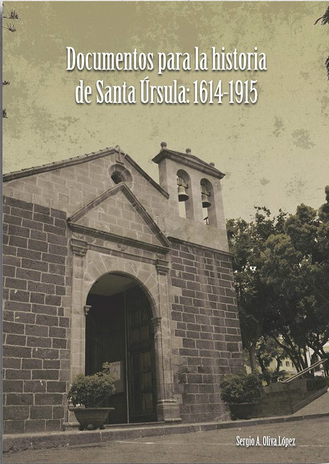 Documentos para la Historia de Santa Úrsula 1614-1915