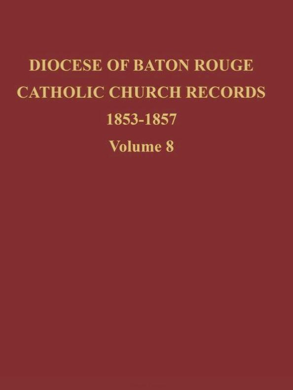 Diocese of Baton Rouge Catholic Church Records: Volume 8 1853-1857