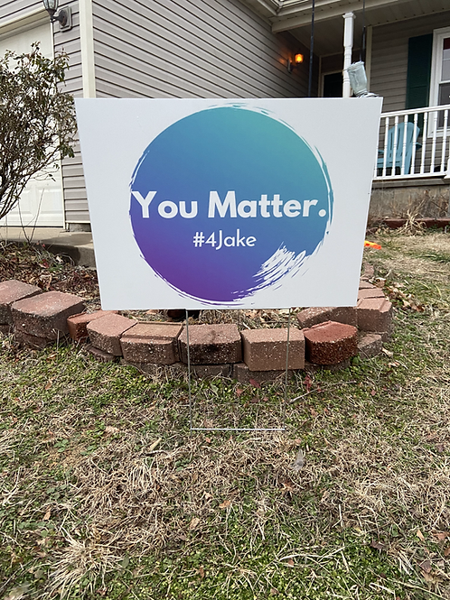 You Matter Yard Sign