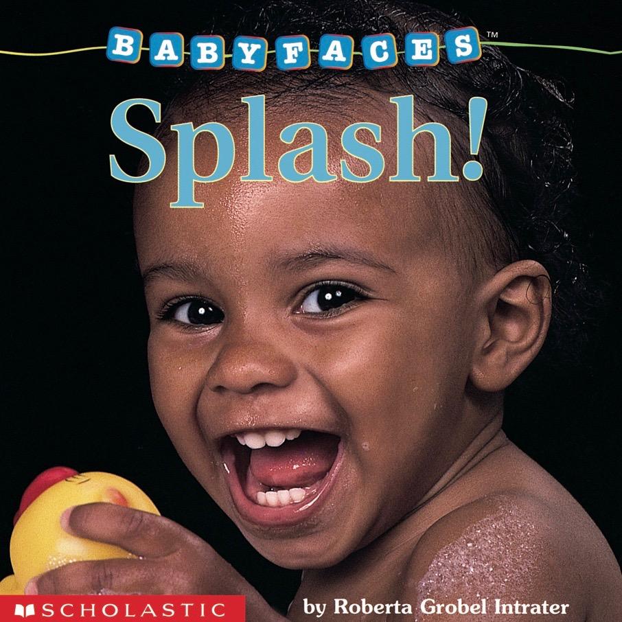 Splash! Baby Faces Board Book