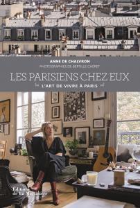 Les parisiens chez eux - L'art de vivre à Paris