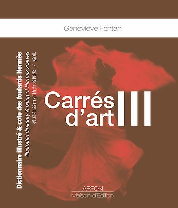 CARRES D'ART III - Dictionnaire illustré et cote des foulards HERMES