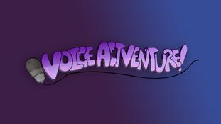 Voice Actventure!