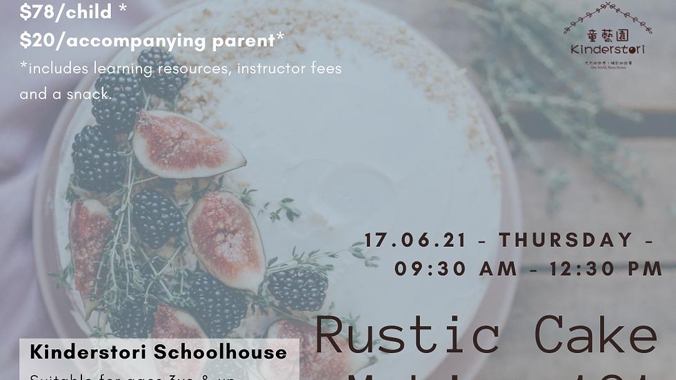 Rustic Cake Making 101 | 17 June 2021