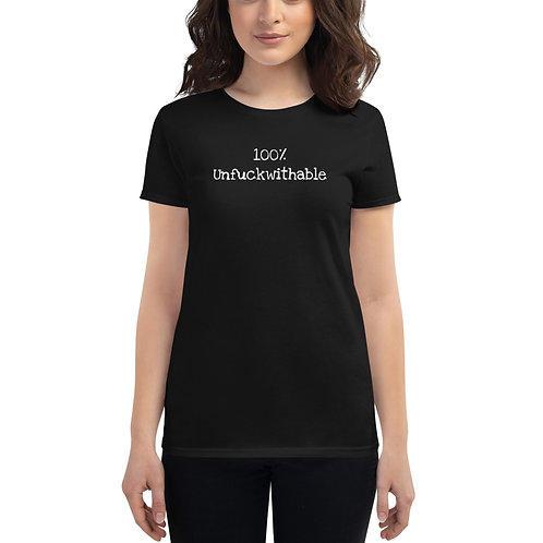 Women's short sleeve t-shirt   100% UNFUCKWITHABLE